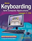 img - for Glencoe Keyboarding with Computer Applications, Lessons 1-150 (JOHNSON: GREGG MICRO KEYBOARD) book / textbook / text book