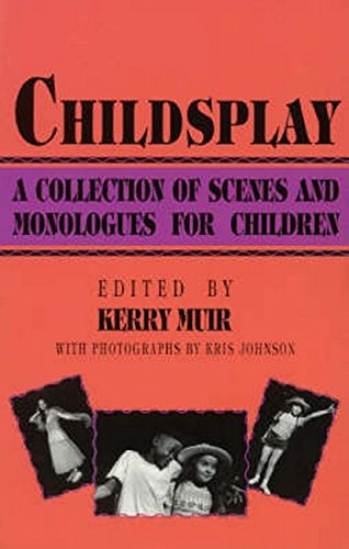 Read Online Childsplay: A Collection of Scenes and Monologues for Children pdf