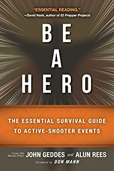 Be a Hero: The Essential Survival Guide to Active-Shooter Events by [Geddes, John, Rees, Alun]