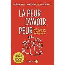 La Peur d'avoir peur: Guide de traitement du trouble panique et de l'agoraphobie (French Edition)
