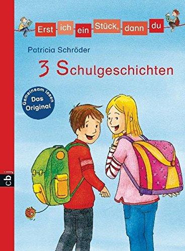 Erst ich ein Stück, dann du! 3 Schulgeschichten (Erst ich ein Stück. Themenbände, Band 3)