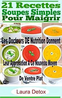 21 recettes soupes simples pour maigrir les docteurs de nutrition donnent leur approbation a ce. Black Bedroom Furniture Sets. Home Design Ideas