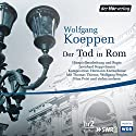 Der Tod in Rom Performance by Wolfgang Koeppen Narrated by Ulrich Noethen, Felix von Manteuffel, Leslie Malton