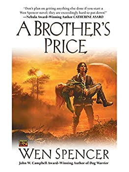A Brother's Price by Wen Spencer science fiction and fantasy book and audiobook reviews