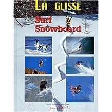 LA GLISSE. Surf, Snowboard