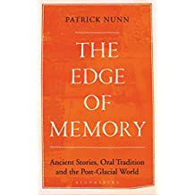 The Edge of Memory: Ancient Stories, Oral Tradition and the Post-Glacial World