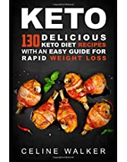Keto: 130 Delicious Keto Diet Recipes with an Easy Guide for Rapid Weight Loss