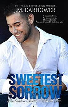 Sweetest Sorrow (Forbidden Book 2) by [Darhower, J.M.]