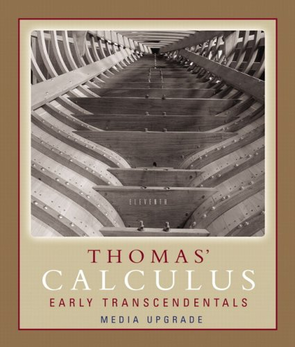 Thomas' Calculus, Early Transcendentals, Media Upgrade (11th Edition)
