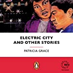 Electric City and Other Stories | Patricia Grace