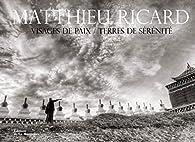 Visages de paix / Terres de sérénité par Matthieu Ricard