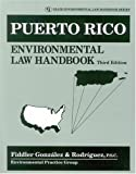 Puerto Rico Environmental Law Handbook, Fiddler  Gonzalez and P. S. C. Rodriguez, 0865879699