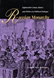 Russian Monarchy : Eighteenth-Century Rulers and Writers in Political Dialogue, Whittaker, Cynthia H., 0875803083