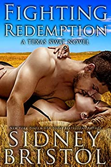 Fighting Redemption: A Small Town Romantic Suspense (Texas SWAT Book 1) by [Bristol, Sidney]