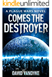 Comes The Destroyer (Plague Wars Series Book 10)