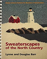 Sweaterscapes of the North Country: Unique Intarsia Patterns for Machine or Hand Knitters