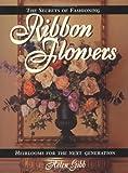 The Secrets of Fashioning Ribbon Flowers