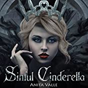 Sinful Cinderella: Dark Fairy Tale Queen, Book 1 | Anita Valle