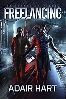 Freelancing: The Earthborn Prequel (English Edition) de [Hart, Adair]