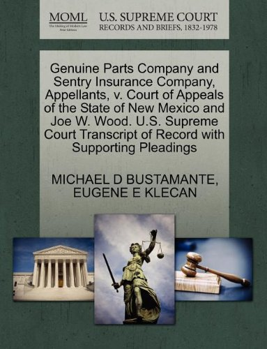 Genuine Parts Company and Sentry Insurance Company, Appellants, v. Court of Appeals of the State of New Mexico and Joe W. Wood. U.S. Supreme Court Transcript of Record with Supporting Pleadings