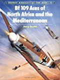 BF 109 Aces of North Africa and the Mediterranean, Jerry Scutts, 1855324482