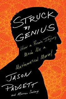 Book Cover: Struck by Genius: How a Brain Injury Made Me a Mathematical Marvel
