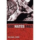 [(God Hates Fags: The Rhetorics of Religious Violence)] [Author: Michael Cobb] published on (June, 2006)