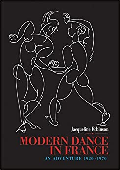Modern Dance in France (1920-1970): An Adventure (Choreography & Dance Studies)
