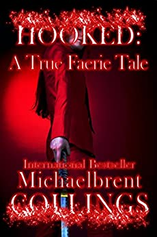 Hooked: A True Faerie Tale by [Collings, Michaelbrent]