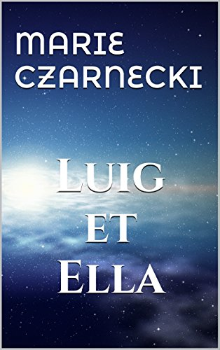 Luig et Ella (French Edition)