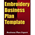 Embroidery Business Plan Template (Including 10 Free Bonuses)