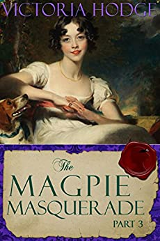 The Magpie Masquerade (Part 3) by [Hodge, Victoria]