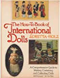 How to Book of International Dolls, Loretta Holz, 0517530538