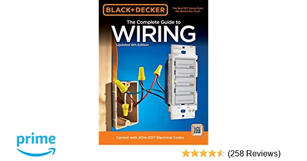 Black decker the complete guide to wiring updated 6th edition black decker the complete guide to wiring updated 6th edition current with 2014 2017 electrical codes black decker complete guide editors of cool fandeluxe Gallery