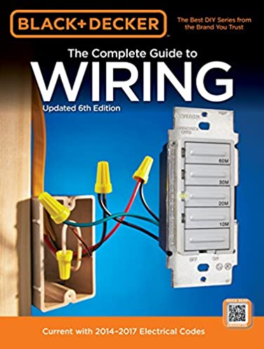 black decker the complete guide to wiring updated 6th edition rh amazon com Purchase Books On Electric Wiring Home Wiring Books