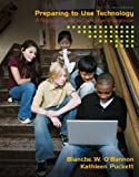 Preparing to Use Technology: A Practical Guide to Curriculum Integration (2nd Edition)