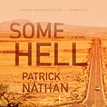 Some Hell: A Novel Audiobook by Patrick Nathan Narrated by Graham Halstead