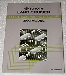 2002 Toyota Land Cruiser Electrical Wiring Diagrams Uzj100 Series Toyota Motor Corp Amazon Com Books
