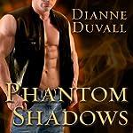 Phantom Shadows: Immortal Guardians, Book 3 | Dianne Duvall
