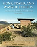 Signs, Trails, and Wayside Exhibits, Michael Gross, Ron Zimmerman, Jim Buchholz, 0932310478