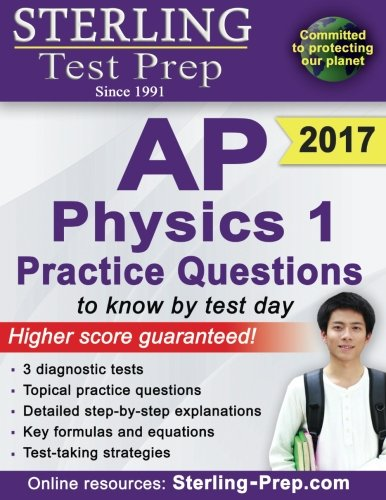 Sterling Test Prep AP Physics 1 Practice Questions: High Yield AP Physics 1 Questions with Detailed Explanations (Ap Physics 1 2015 compare prices)