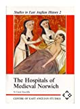 The Hospitals of Medieval Norwich, Rawcliffe, Carole, 0906219396