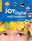 The Joy of Digital Photography, Jeff Wignall, 1579905781