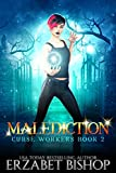 Malediction: Montelier Supernatural Academy (Curse Workers Book 2)