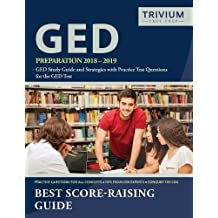 GED Preparation 2018-2019: GED Study Guide and Strategies with Practice Test Questions for the GED Test