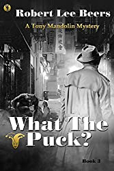 Tony Mandolin Mystery, Book 3: What the Puck?