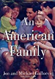 An American Family, Jon Galluccio and Michael Galluccio, 0312261233