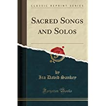 Sacred Songs and Solos (Classic Reprint)