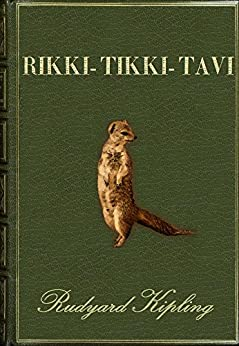 Rikki-Tikki-Tavi (Illustrated) - Kindle edition by Rudyard Kipling ...