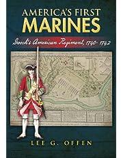 America's First Marines: Gooch's American Regiment, 1740- 1742